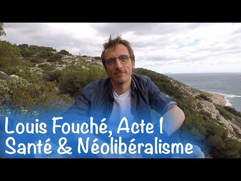 Louis Fouché, acte 1 : Santé et néolibéralisme