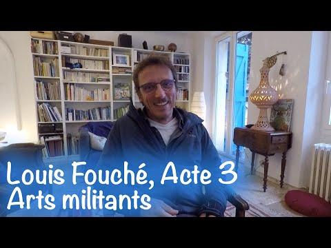 Louis Fouché, acte 3 : Arts militants