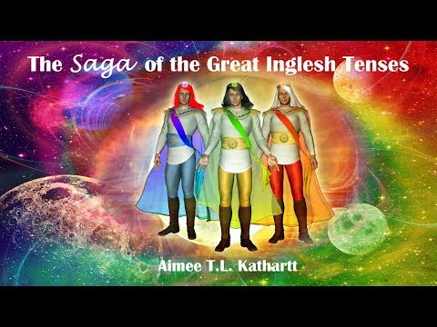 The Saga of the Great Inglesh Tenses/Book Trailer/Holistic English/The AilamA Project