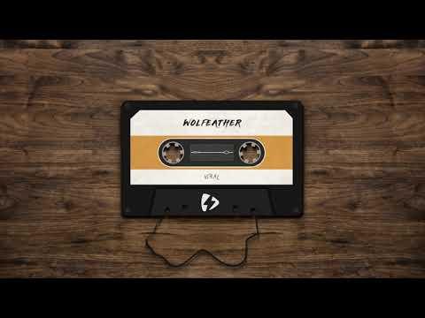 Wolfeather -  Viral