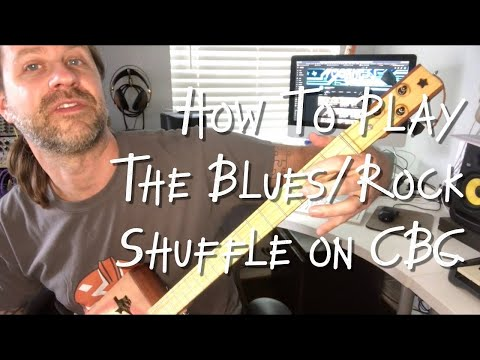 How to Play the Blues/Rock Shuffle on 3-string Cigar Box Guitar