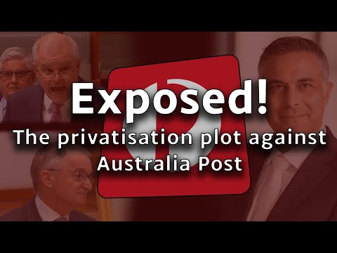 Exposed! The privatization plot against Australia Post
