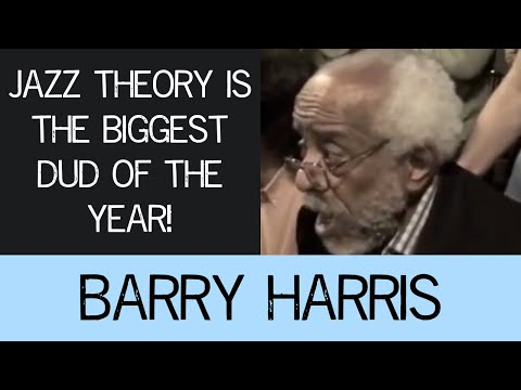 "Barry Harris: ""Jazz theory is the biggest dud of the year!"""