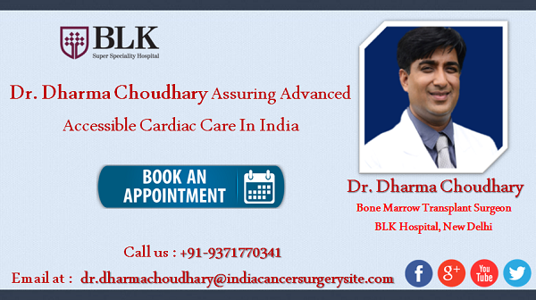 Dr. Dharma Choudhary Assuring Advanced Accessible Cardiac Care In India