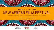 New African Film Fest April 1 - 18