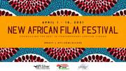 New African Film Fest April 1 - 18
