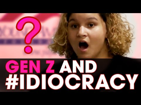 Gen Z and #IDIOCRACY