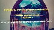 CORNER*3:16*STONE CHRISTIAN FAITH BASE PRINCE EDWARD ISLAND CANADA PHOTO