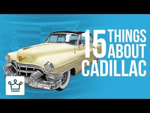 15 Things You Didn't Know About CADILLAC