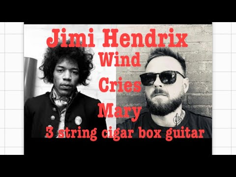 Wind cries Mary by Jimi Hendrix on the 3 string CBG