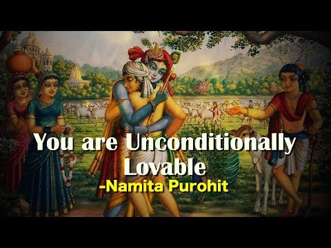 Unconditional Love - What is The True Meaning | Namita Purohit