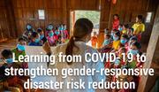 Learning from COVID-19 to strengthen gender-responsive Disaster Risk Reduction
