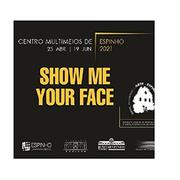 EXPOSIÇÃO: Show me Your Face