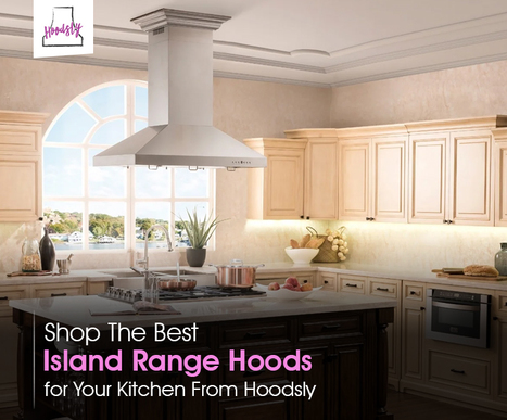Shop The Best Island Range Hoods for Your Kitchen From Hoodsly