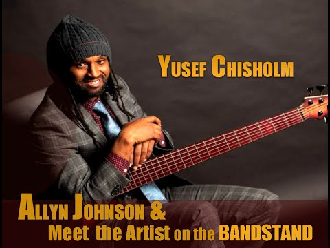 Allyn Johnson & Meet the Artist on the Bandstand with Yusef Chisholm