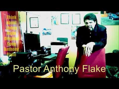 Think About Living Right Original Song by Pastor and Artist Anthony Flake