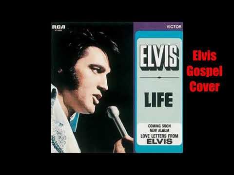 Life Elvis Gospel Cover