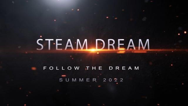 Steam Dream Documentary Teaser v3