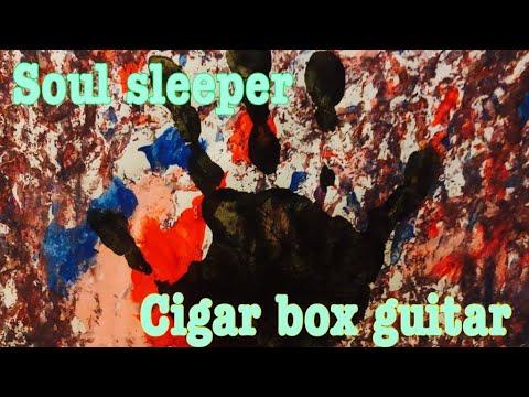 Soul Sleeper Original Cigar Box Guitar Song