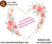 Love Problem Solution Specialist Astrologer in Delhi