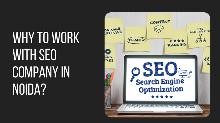 Why to work with SEO Company in Noida?