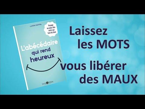 L'abécédaire qui rend heureux : nouveau livre de Laurent Bertrel