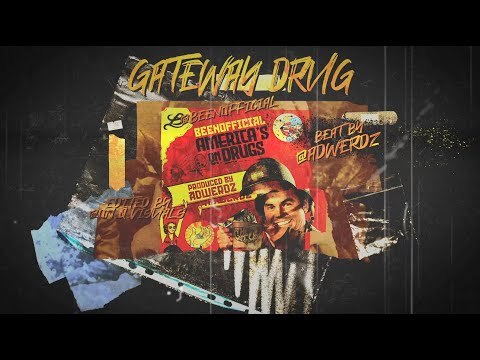 BeenOfficial - Gateway Drug (New Official Lyric Video) (Prod. By Adwerdz) (Edited By On Q Visuals)