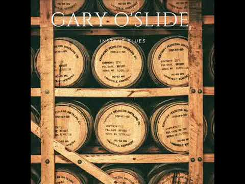 Gary O'Slide   Instant Blues