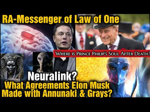 RA~What Elon Musk is Hiding From Humanity? & Where is Prince Philip's Soul? (2021)