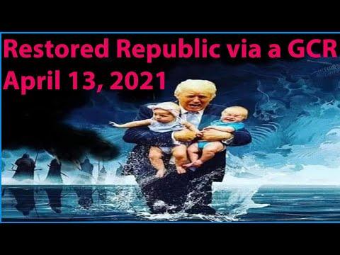 Restored Republic via a GCR: Update as of April 13, 2021