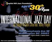 Join the Capitol Hill Jazz Foundation Friday April 30th International Jazz Day