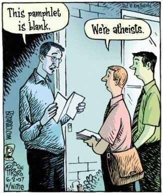 "Man at his door, looking puzzled at the pamphlet two young men, in short-sleeved shirts and ties, had just given him. ""This pamphlet is blank."" ""We're atheists."""
