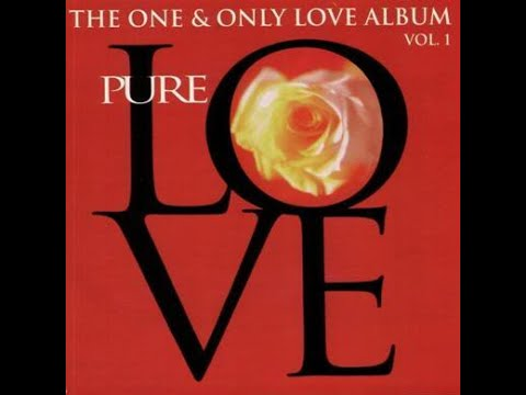 Pure Love-The One & Only Love Album Vol.1