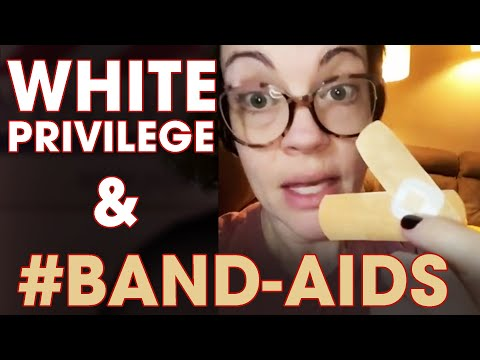 White Privilege and #BAND-AIDS