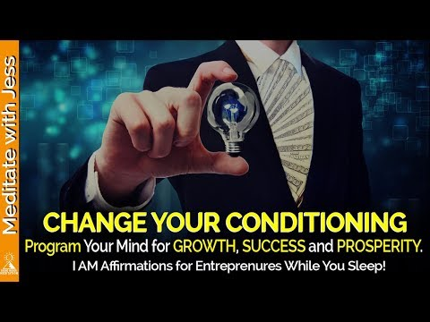 Program Your Mind for Growth, Success & Prosperity. Affirmations for Entrepreneurs while you sleep!