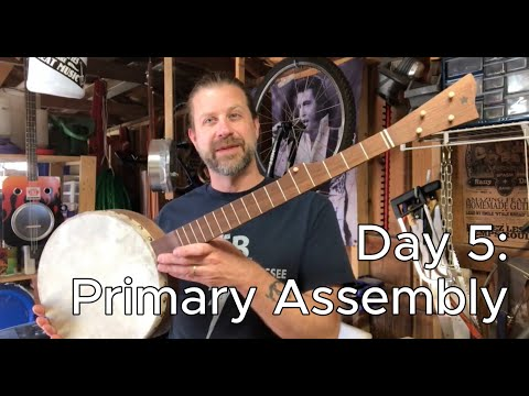 Banjo Build Diary: Day 5 [Primary Assembly]