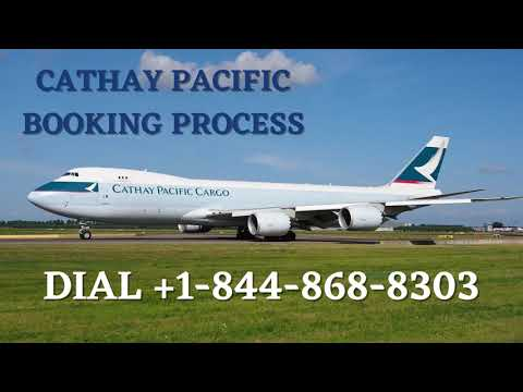 Cathay Pacific Online Booking Process | +1(844)868-8303 | Flightinfodesk