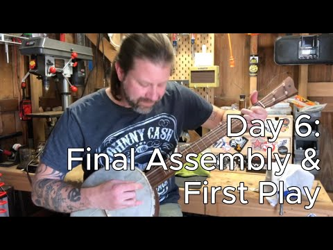 Banjo Build Diary: Day 6 [Final Assembly & First Play]