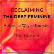 Starts TUESDAY!! Reclaiming the Deep Feminine: Sensual Ways of Knowing Shamanic Pilgrimage. Online event.