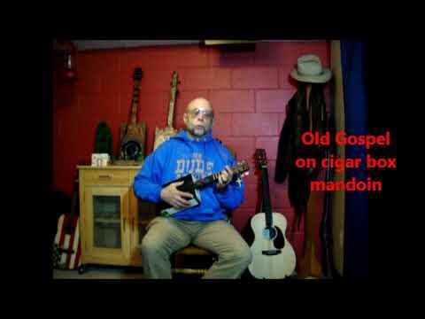 Do Lord ~ old Gospel song on Cigar Box Mandolin