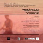 Presentación de ATA: Entornos Diversos. Arte, Tecnología y Accesibilidad