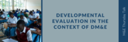 Thursday Talk - Developmental Evaluation in the Context of DME