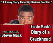 Stevie Mack's Diary of a Crackhead - One Man Show