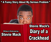 Stevie Mack's Diary of a Crackhead: A Funny Story About My Serious Problem
