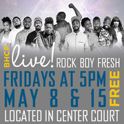 Free BHCP Live! Music In Center Court Every Friday