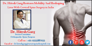 Dr. Hitesh Garg Restores Mobility And Reshaping Lives With Cervical Spine Surgery in India