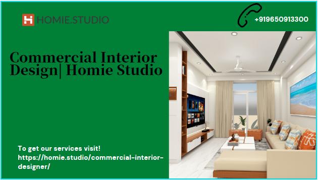 Commercial Interior Design| Homie Studio