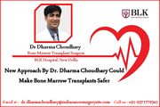 New Approach By Dr. Dharma Choudhary Could Make Bone Marrow Transplants Safer