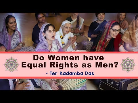 Do Women have Equal Rights as Men? Ter Kadamba Das