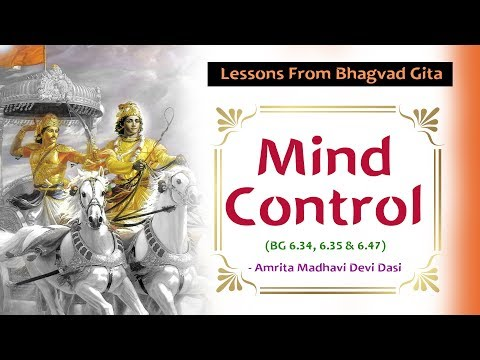 Is Total Mind Control Possible?  Lessons From Bhagvad Gita | Amrita Madhavi Devi Dasi